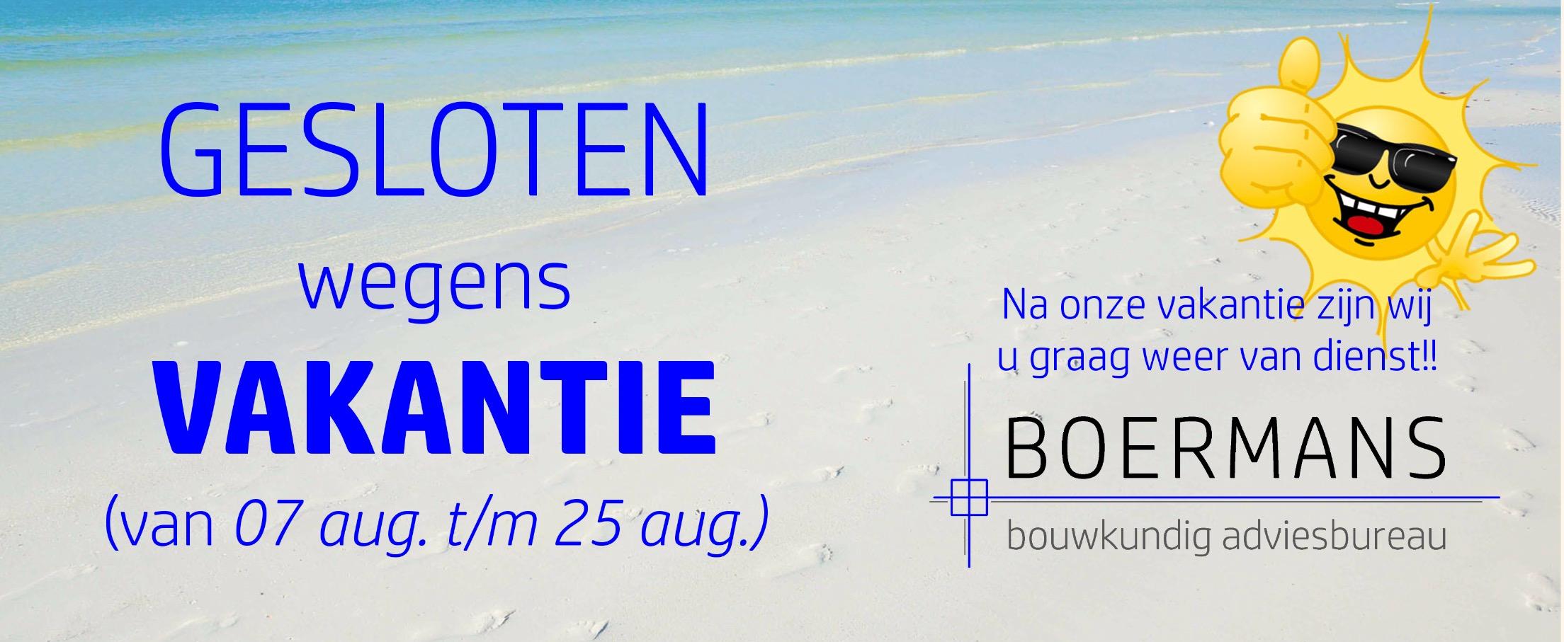Boermans Bouwadvies Bouwkundige vakantie 2017
